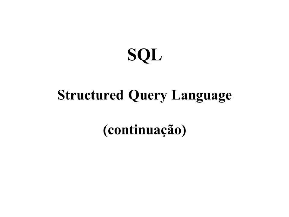 SQL Structured Query Language (continuação)