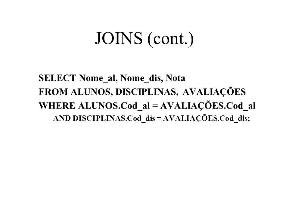 JOINS (cont.) SELECT Nome_al, Nome_dis, Nota