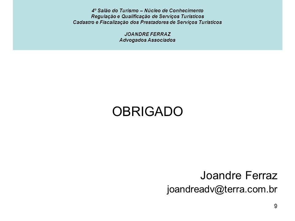 OBRIGADO Joandre Ferraz joandreadv@terra.com.br