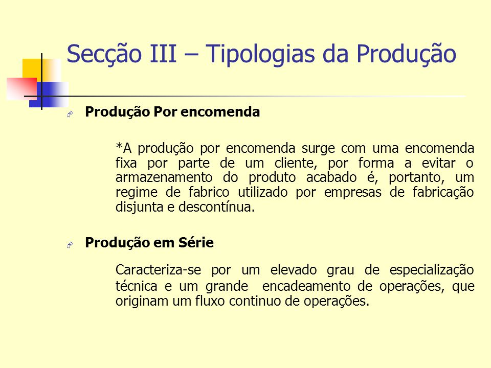 Secção III – Tipologias da Produção