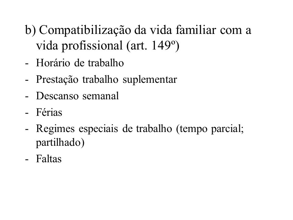 b) Compatibilização da vida familiar com a vida profissional (art