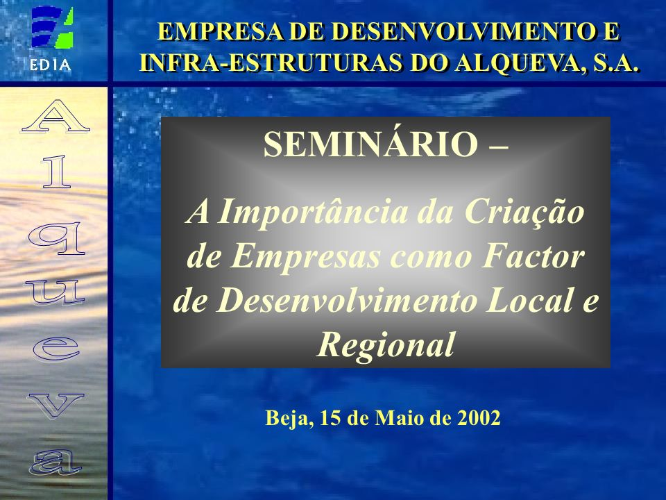 EMPRESA DE DESENVOLVIMENTO E INFRA-ESTRUTURAS DO ALQUEVA, S.A.