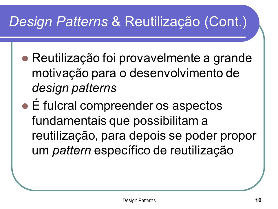 Design Patterns & Reutilização (Cont.)