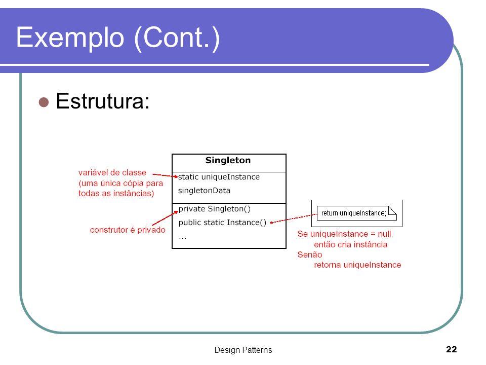 Exemplo (Cont.) Estrutura: Design Patterns