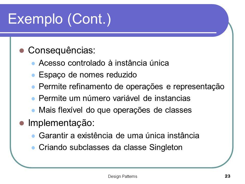 Exemplo (Cont.) Consequências: Implementação: