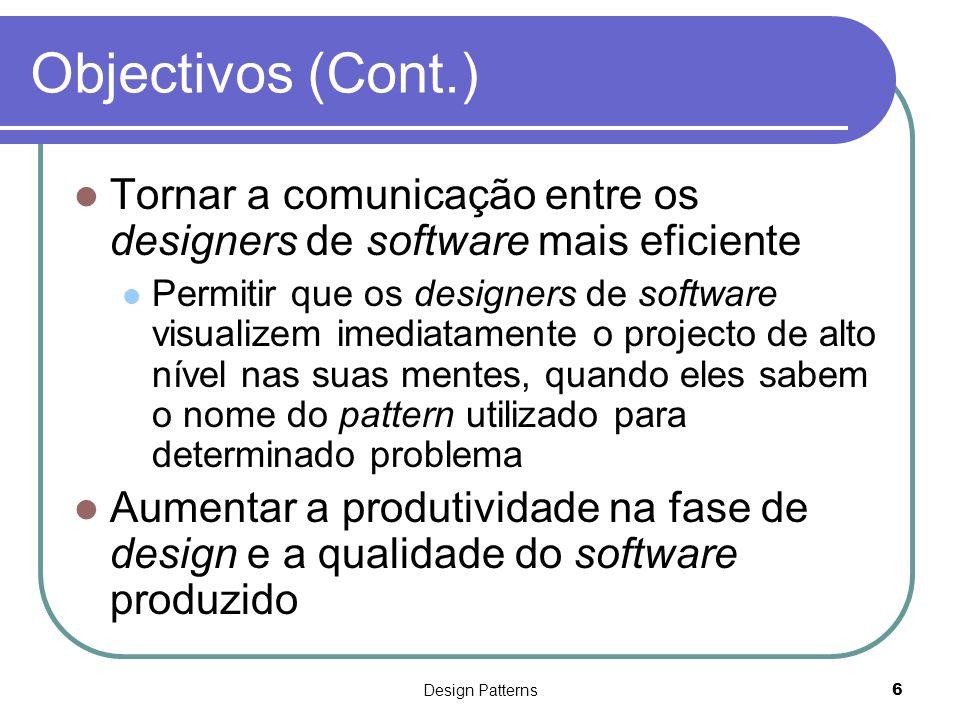 Objectivos (Cont.) Tornar a comunicação entre os designers de software mais eficiente.