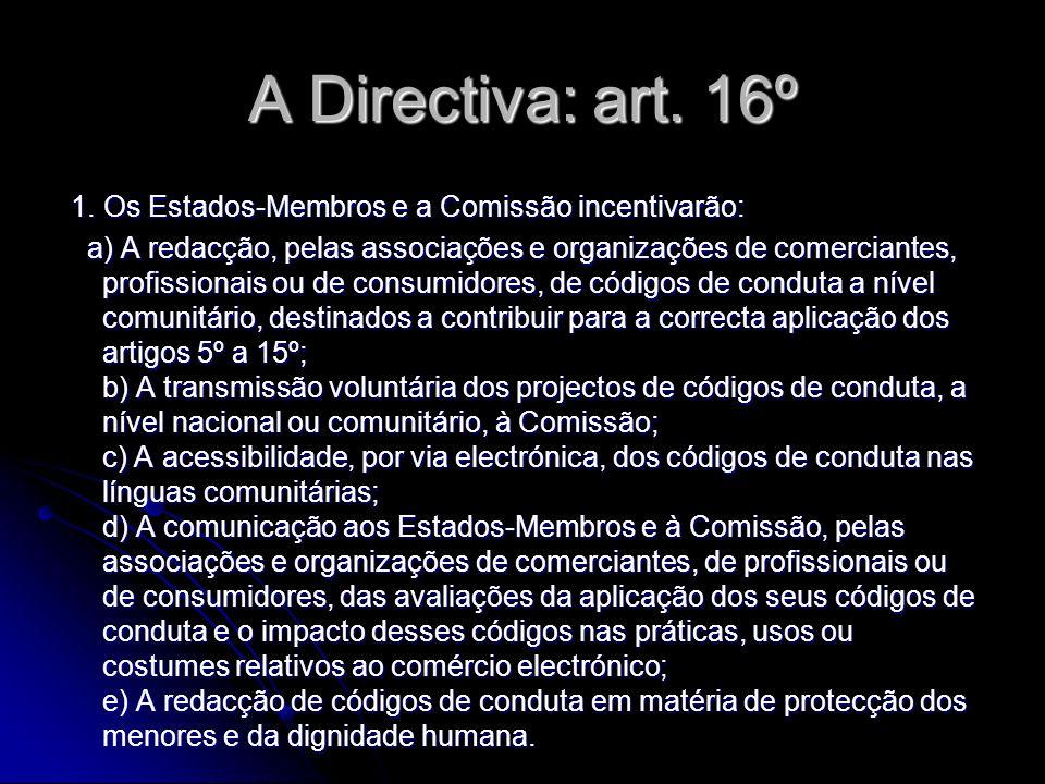 A Directiva: art. 16º 1. Os Estados-Membros e a Comissão incentivarão:
