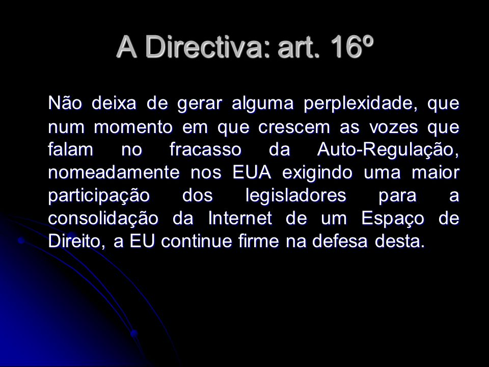 A Directiva: art. 16º