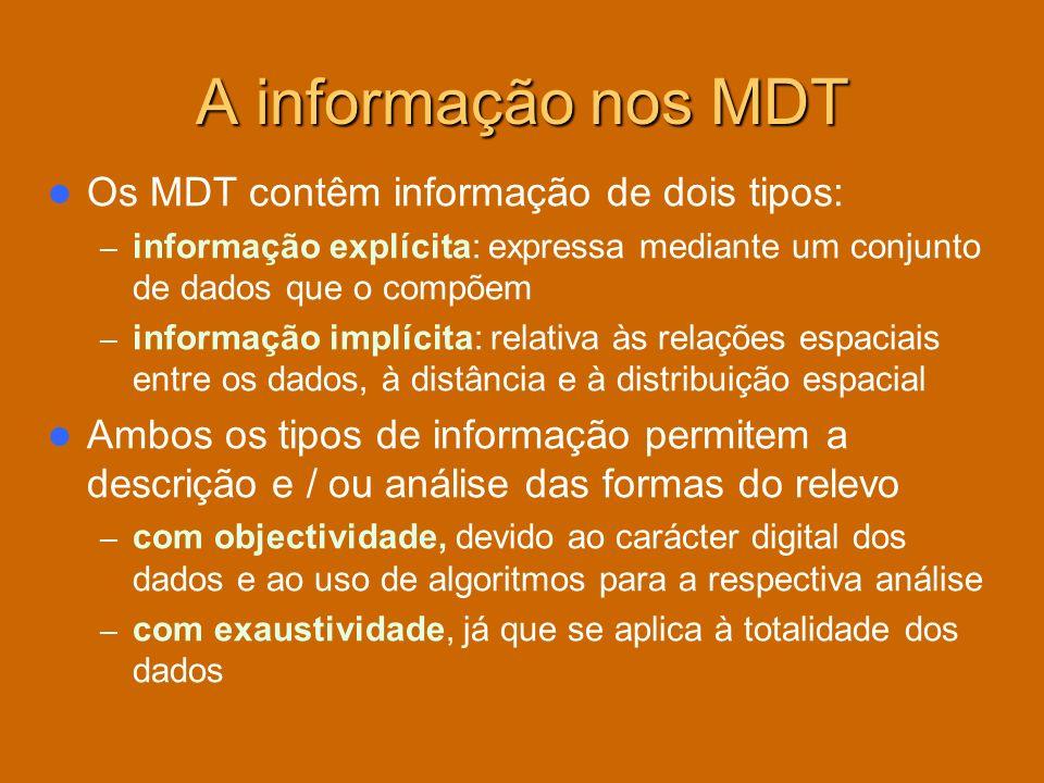 A informação nos MDT Os MDT contêm informação de dois tipos: