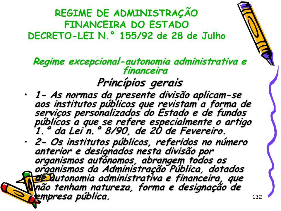Regime excepcional-autonomia administrativa e financeira