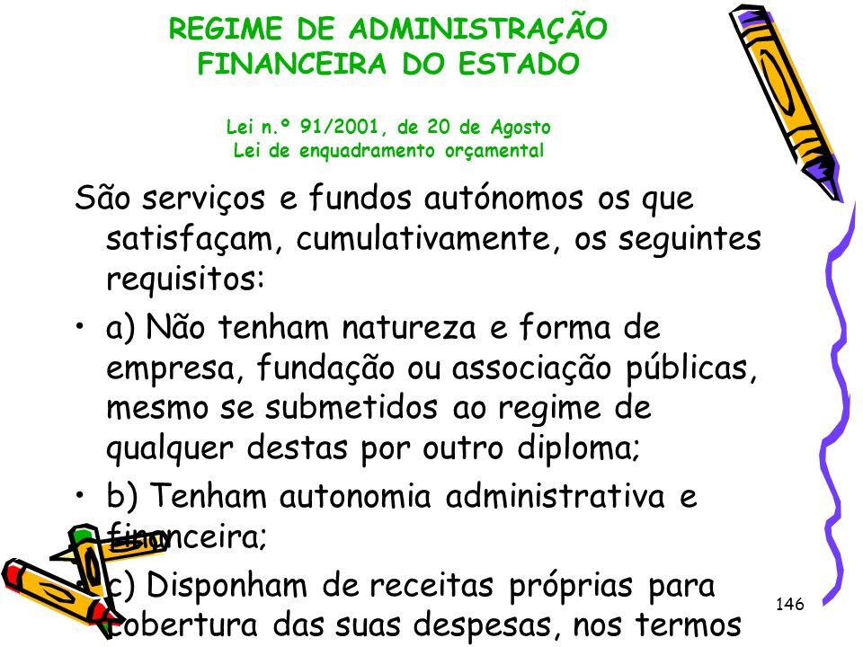 b) Tenham autonomia administrativa e financeira;