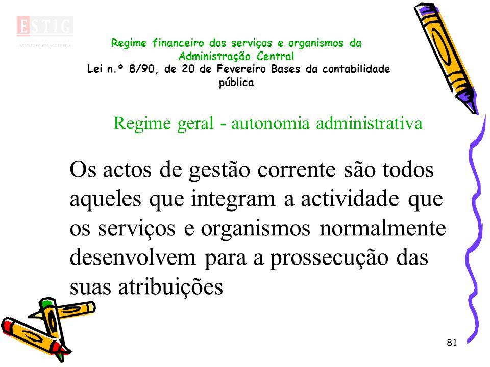 Regime geral - autonomia administrativa