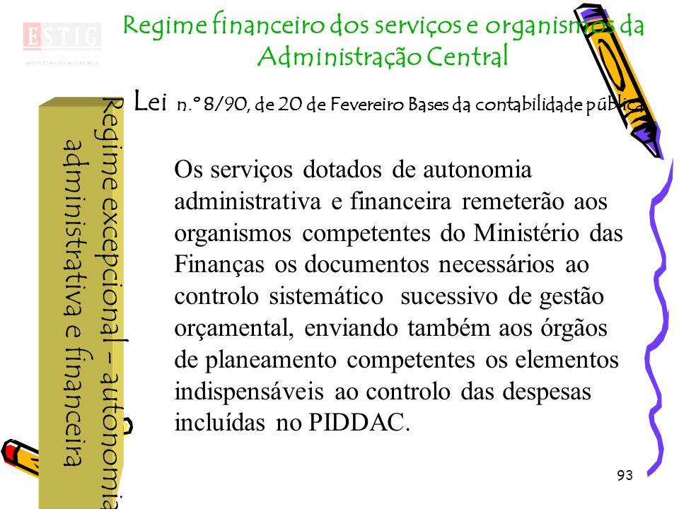 Regime excepcional - autonomia administrativa e financeira