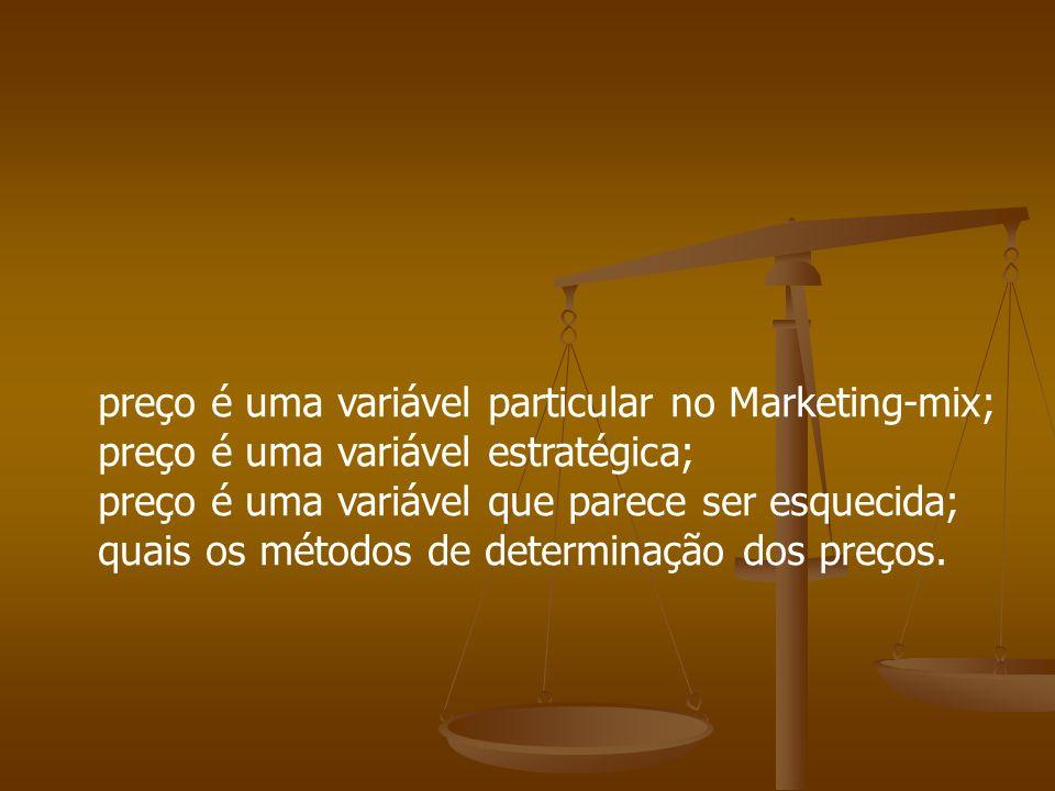 preço é uma variável particular no Marketing-mix;