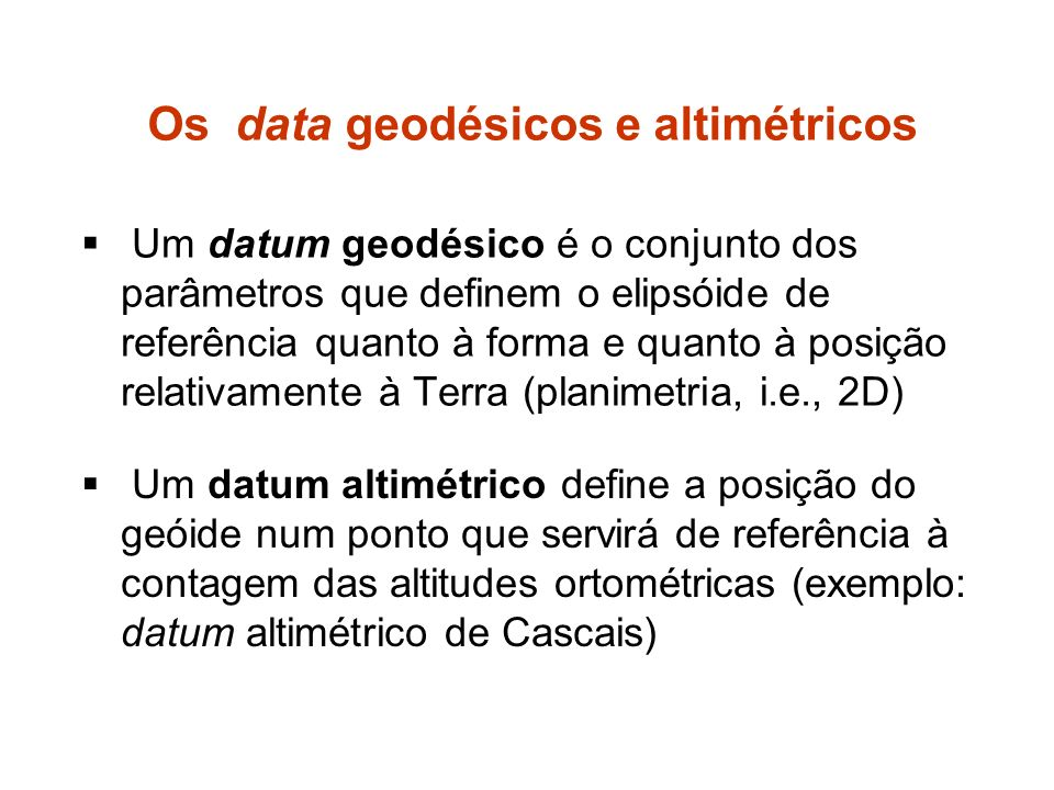 Os data geodésicos e altimétricos
