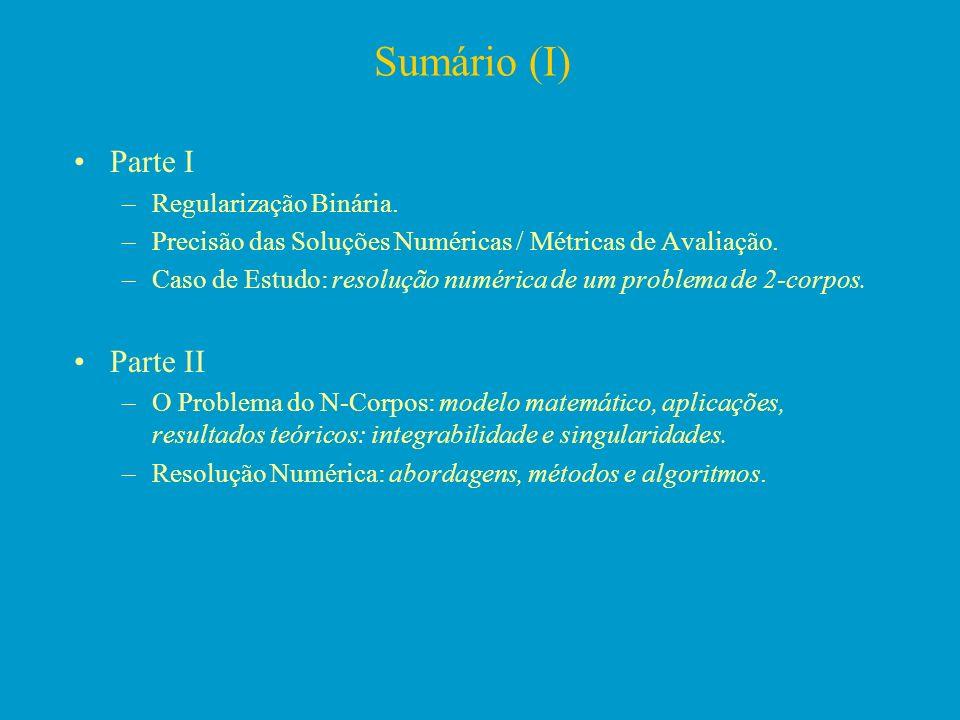 Sumário (I) Parte I Parte II Regularização Binária.