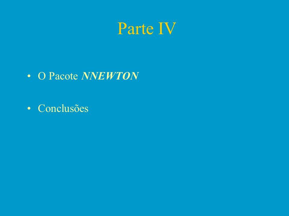 Parte IV O Pacote NNEWTON Conclusões