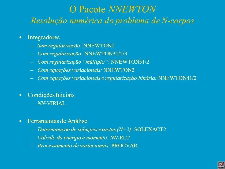 O Pacote NNEWTON Resolução numérica do problema de N-corpos