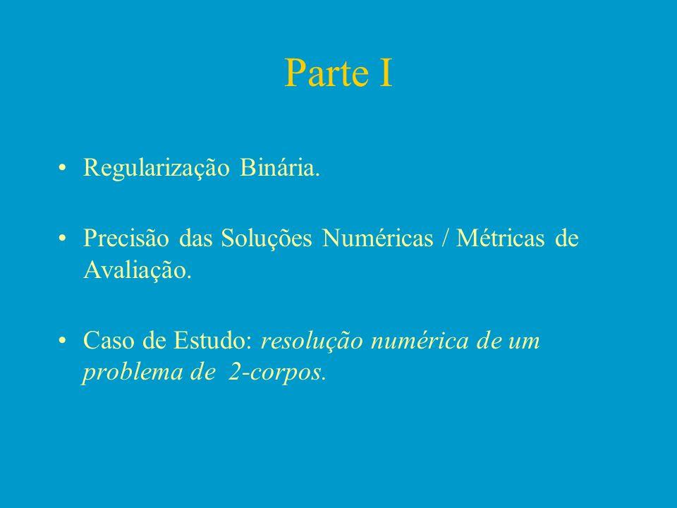 Parte I Regularização Binária.