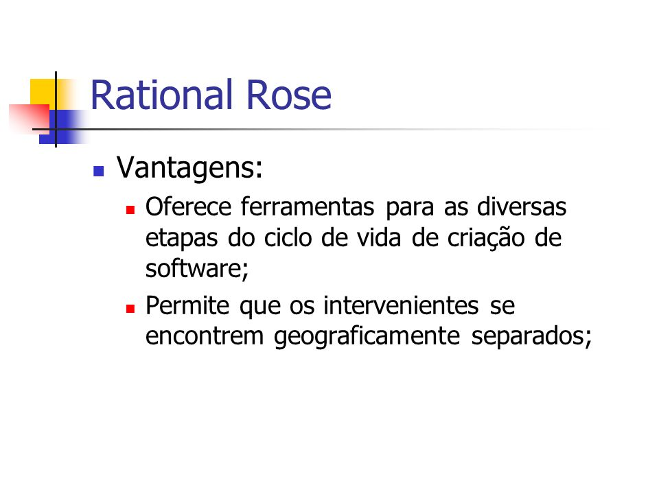 Rational Rose Vantagens: