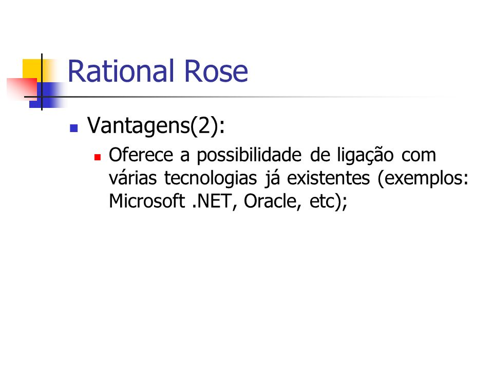 Rational Rose Vantagens(2):