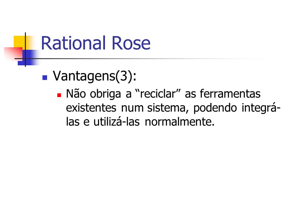 Rational Rose Vantagens(3):