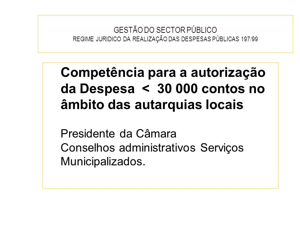 GESTÃO DO SECTOR PÚBLICO REGIME JURIDICO DA REALIZAÇÃO DAS DESPESAS PÚBLICAS 197/99