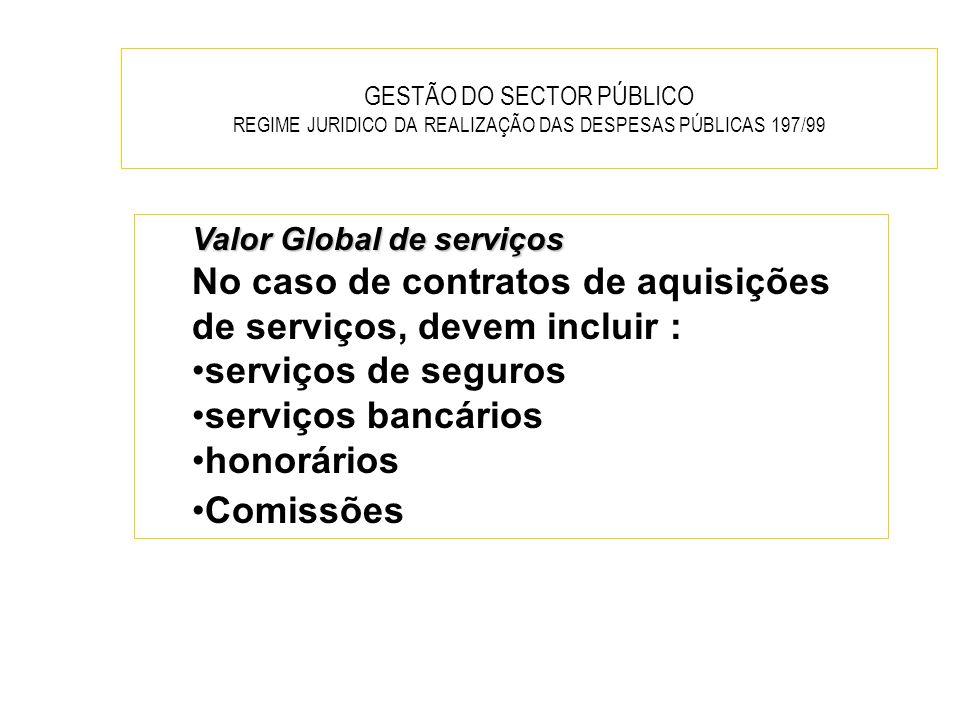 No caso de contratos de aquisições de serviços, devem incluir :
