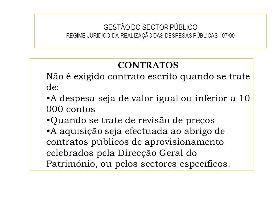 Não é exigido contrato escrito quando se trate de: