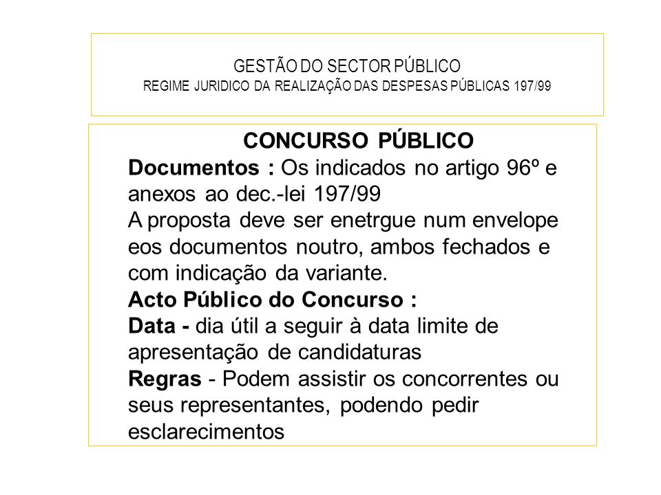 Documentos : Os indicados no artigo 96º e anexos ao dec.-lei 197/99