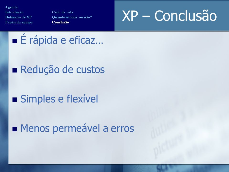 XP – Conclusão É rápida e eficaz… Redução de custos Simples e flexível