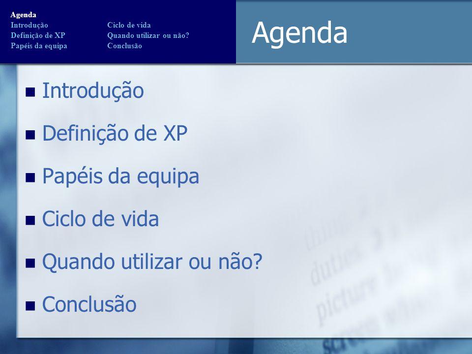 Agenda Introdução Definição de XP Papéis da equipa Ciclo de vida
