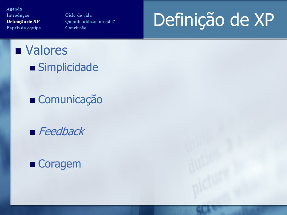 Definição de XP Valores Simplicidade Comunicação Feedback Coragem