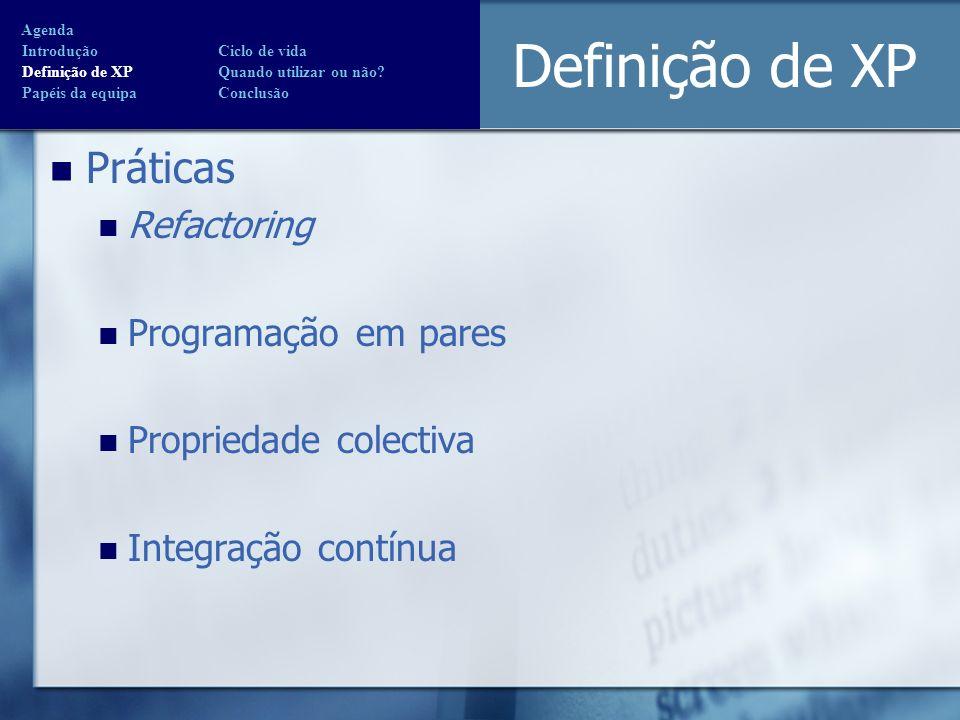 Definição de XP Práticas Refactoring Programação em pares