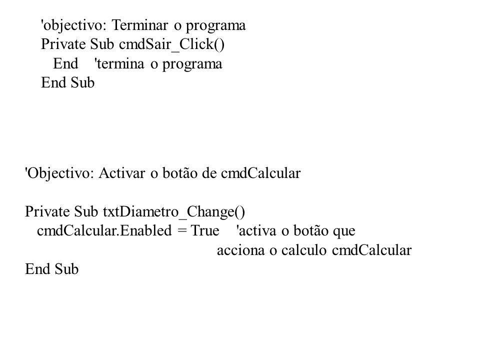 objectivo: Terminar o programa