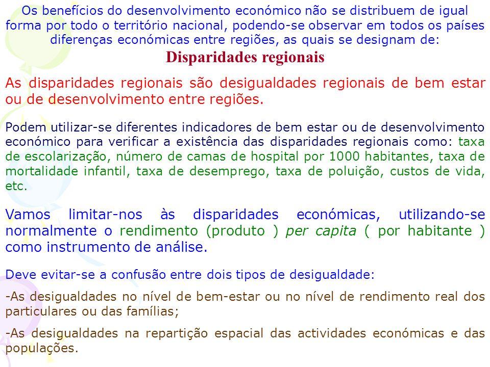 Os benefícios do desenvolvimento económico não se distribuem de igual forma por todo o território nacional, podendo-se observar em todos os países diferenças económicas entre regiões, as quais se designam de: Disparidades regionais