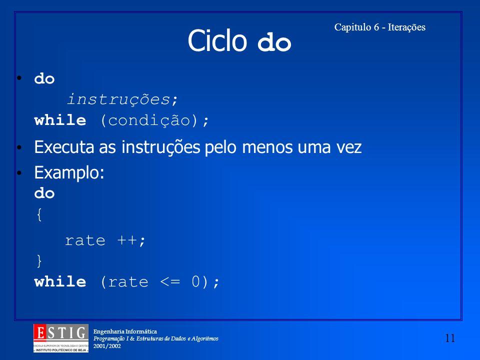 Ciclo do do instruções; while (condição);