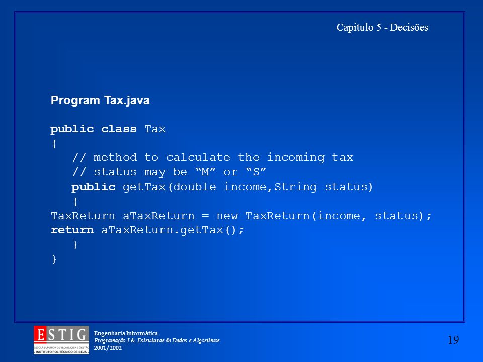 Program Tax.java public class Tax. { // method to calculate the incoming tax. // status may be M or S