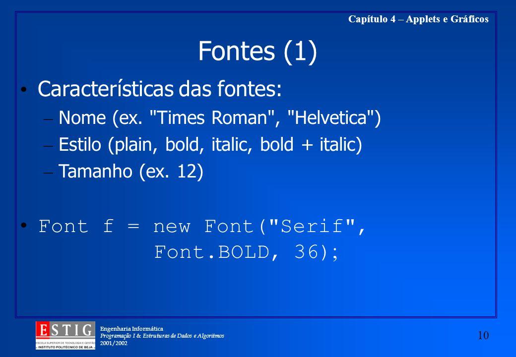 Fontes (1) Características das fontes: