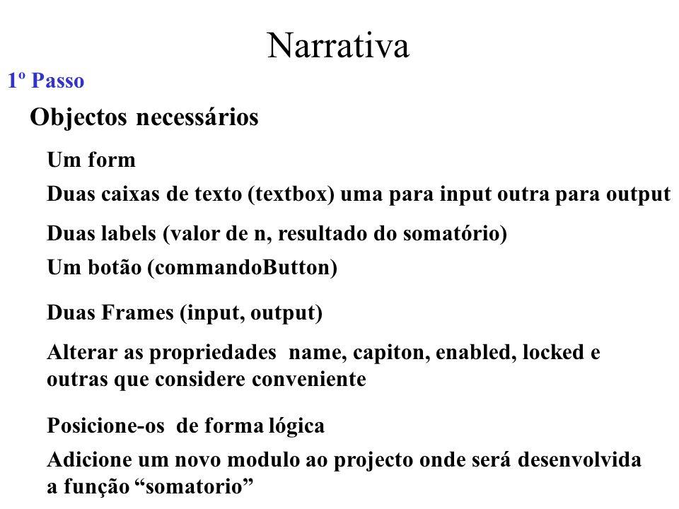 Narrativa Objectos necessários 1º Passo Um form