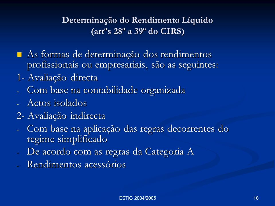 Determinação do Rendimento Líquido (artºs 28º a 39º do CIRS)