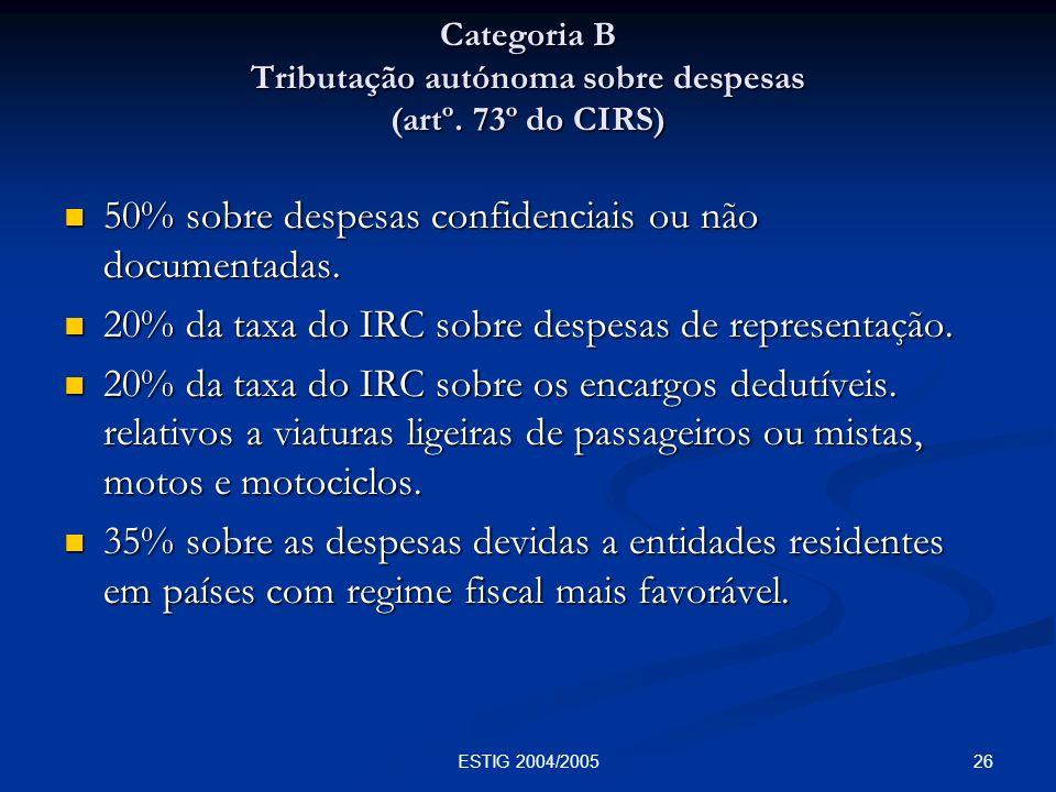 Categoria B Tributação autónoma sobre despesas (artº. 73º do CIRS)