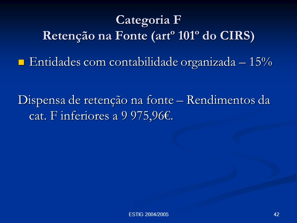 Categoria F Retenção na Fonte (artº 101º do CIRS)