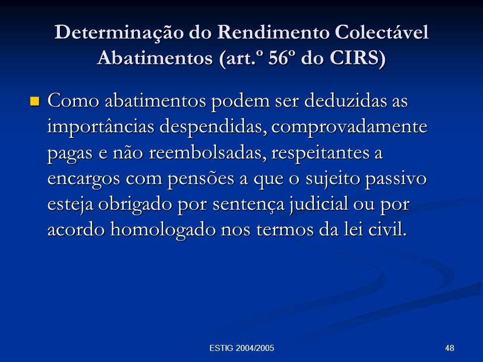 Determinação do Rendimento Colectável Abatimentos (art.º 56º do CIRS)