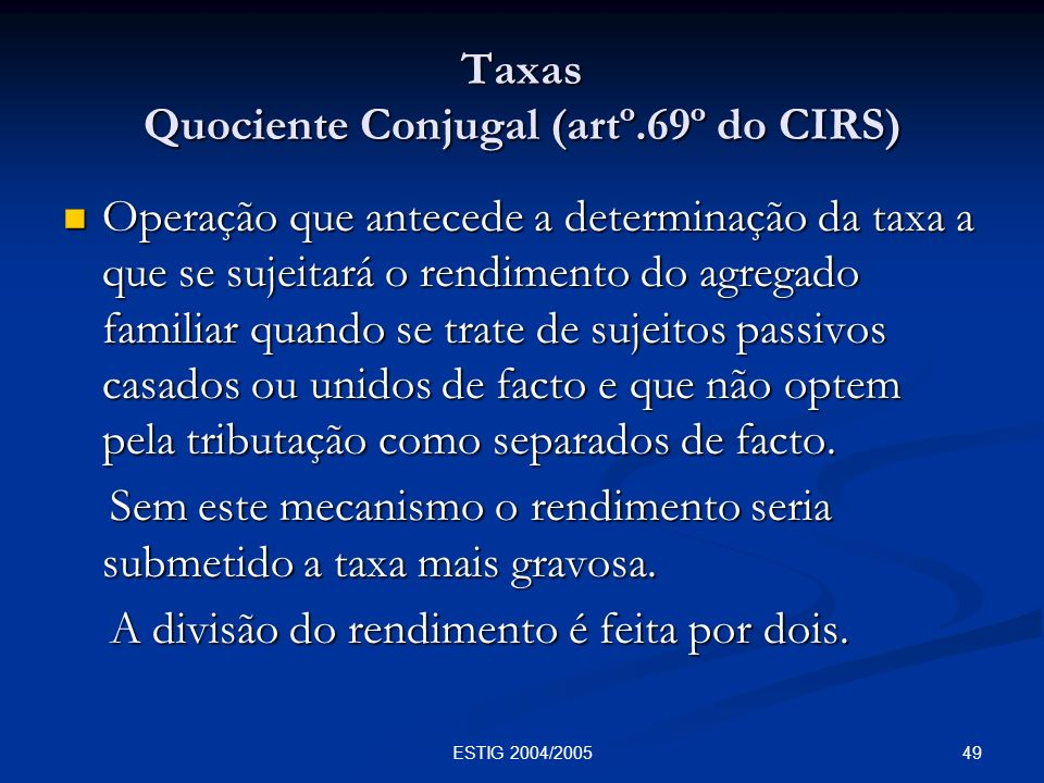 Taxas Quociente Conjugal (artº.69º do CIRS)