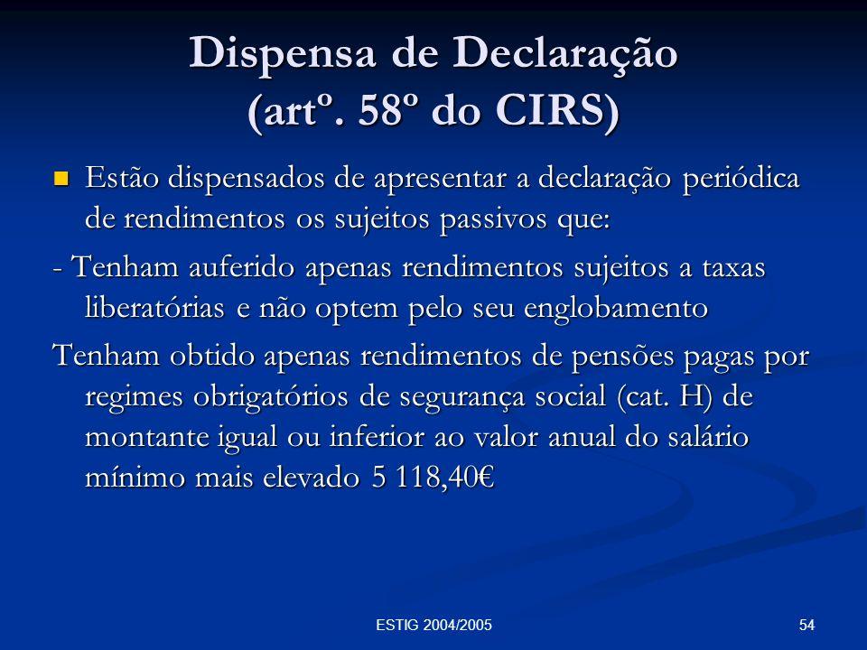 Dispensa de Declaração (artº. 58º do CIRS)