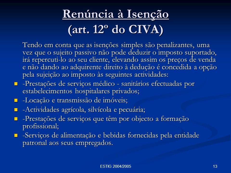 Renúncia à Isenção (art. 12º do CIVA)
