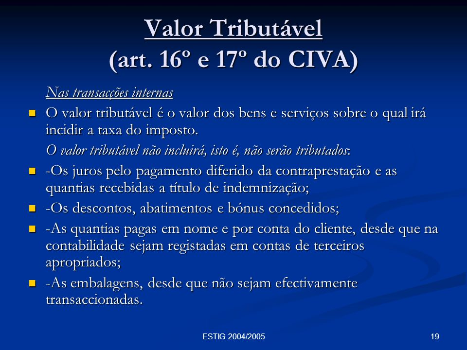 Valor Tributável (art. 16º e 17º do CIVA)