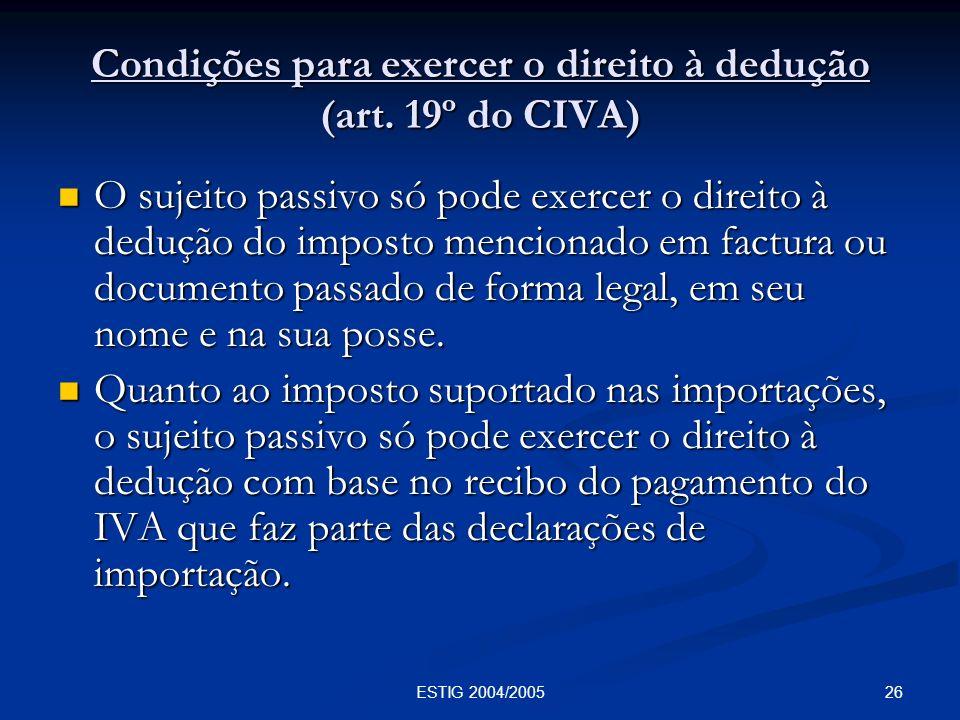 Condições para exercer o direito à dedução (art. 19º do CIVA)