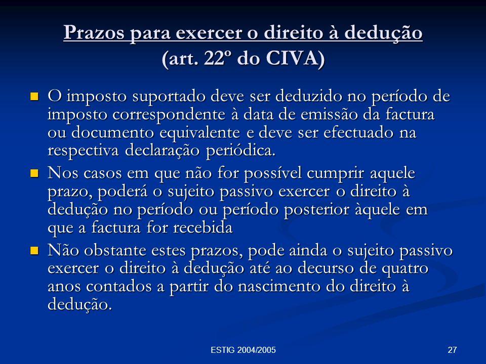 Prazos para exercer o direito à dedução (art. 22º do CIVA)